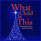 What Child is This de George Skaroulis