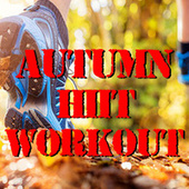 Autumn HIIT Workout von Various Artists