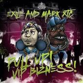 Pull UP, VIP Bizness! von Exile