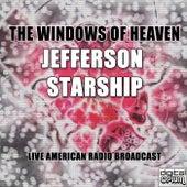 The Windows Of Heaven (Live) von Jefferson Starship