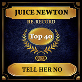 Tell Her No (Billboard Hot 100 - No 27) de Juice Newton
