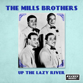 Up The Lazy River (311) by The Mills Brothers