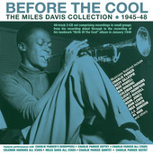Before The Cool: The Miles Davis Collection 1945-48 von Miles Davis