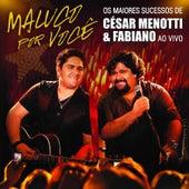 Maluco Por Você von César Menotti & Fabiano
