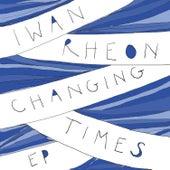 Changing Times - EP de Iwan Rheon