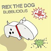 Bubblicious de Rex The Dog
