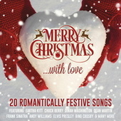 Merry Christmas...With Love - 20 Romantically Festive Songs by Various Artists