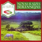 Novas Raízes Sertanejas - 20 Super von Edu Carreiro