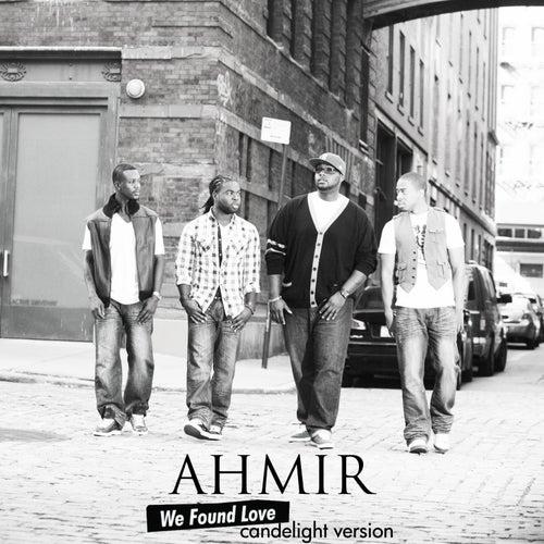 AHMIR: We Found Love (Candlelight version) by Ahmir