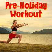 Pre-Holiday Workout by Various Artists