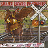 TwinkleBerry The Belly Dancing Chicken by Brent Lewis