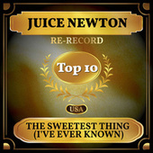 The Sweetest Thing (I've Ever Known) (Billboard Hot 100 - No 7) de Juice Newton