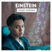 Good Enough by Einstein