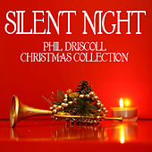 Silent NIght - The Phil Driscoll Christmas Collection by Phil Driscoll