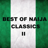 Best of Naija Classics II by Various Artists