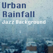 Urban Rainfall Jazz Background by Various Artists