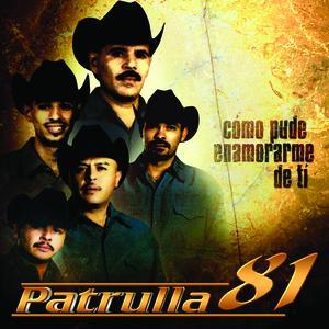 Como Pude Enamorarme De Ti by Patrulla 81