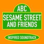 Sesame Street & Friends (Inspired Soundtrack) by Various Artists