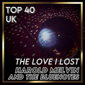 The Love I Lost (UK Chart Top 40 - No. 21) von Harold Melvin & The Blue Notes