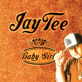 Baby Girl by Jay Tee