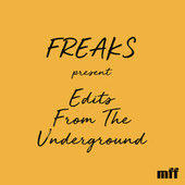 Edits From The Underground di Freaks