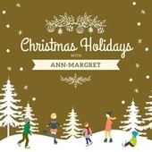 Christmas Holidays with Ann-Margret by Ann-Margret