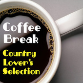 Coffee Break Country Lover's Selection by Various Artists