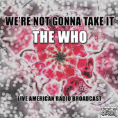 We're Not Gonna Take It (Live) de The Who