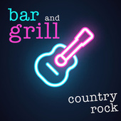 Bar & Grill Country Rock by Various Artists