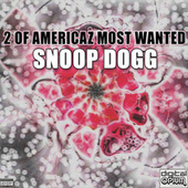 2 Of Americaz Most Wanted by Snoop Dogg