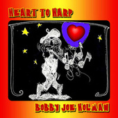 Heart to Harp de Bobby Joe Holman