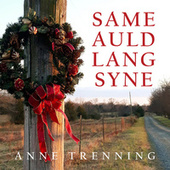 Same Auld Lang Syne by Anne Trenning