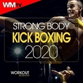 Strong Body Kick Boxing 2020 Workout Session (60 Minutes Non-Stop Mixed Compilation for Fitness & Workout 140 Bpm / 32 Count) by Workout Music Tv