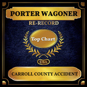 Carroll County Accident (Billboard Hot 100 - No 92) by Porter Wagoner