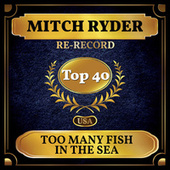 Too Many Fish in the Sea (Billboard Hot 100 - No 24) de Mitch Ryder