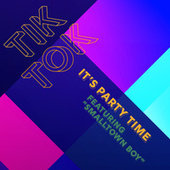 Tik Tok - It's Party Time! Featuring