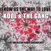 Show Us The Way To Love (Live) de Kool & the Gang