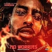 NO WORRIES OTW !!!!! by Don Don