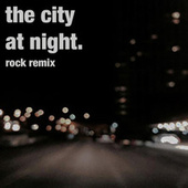 the city at night rock remix von Various Artists