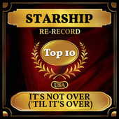 It's Not Over ('Til It's Over) (Billboard Hot 100 - No 9) de Starship