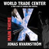 World Trade Center (Main Theme) by Jonas Kvarnström