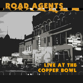 Live at the Copper Bowl by The Road Agents