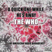 A Quick One While He's Away (Live) von The Who