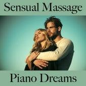 Sensual Massage: Piano Dreams - The Greatest Music by Johannes Eichenauer