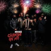 Change On Me von Mostack