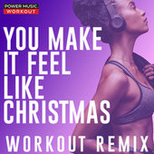 You Make It Feel Like Christmas - Single von Power Music Workout