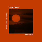Last Day by Kasey Yale