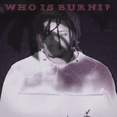 WHO IS BURNI ? de Lil Burni