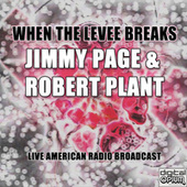 When The Levee Breaks (Live) by Jimmy Page