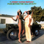 Funk Beyond The Call Of Duty von Johnny 'Guitar' Watson